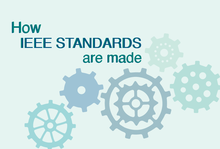 How IEEE Standards Are Made
