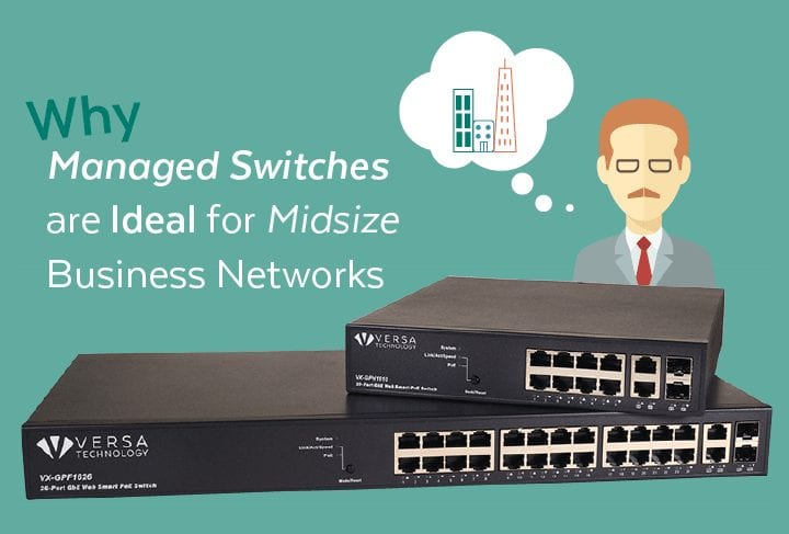 Why Managed Switches are Ideal for Midsize Business Networks