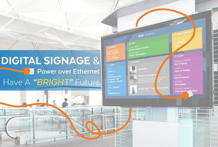 """Digital Signage & Power over Ethernet Have a """"Bright"""" Future"""