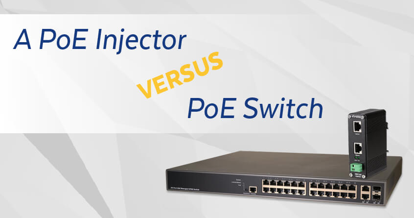 A PoE Injector Versus PoE Switch