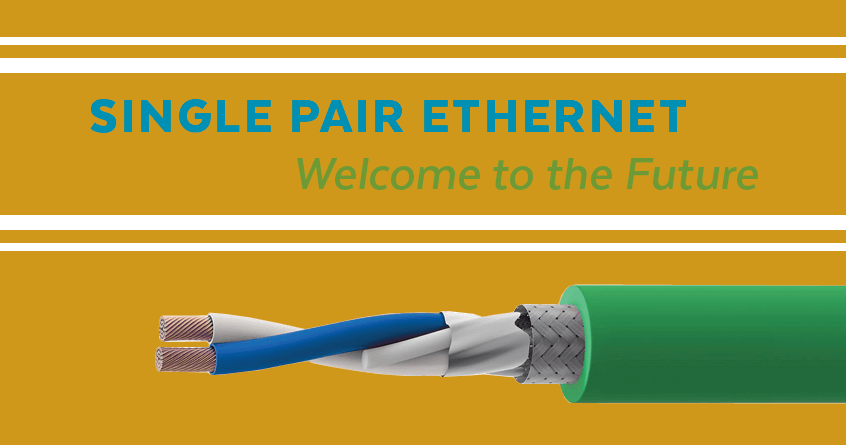 Single Pair Ethernet: Welcome to the Future